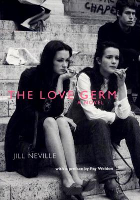 The Love Germ - Neville, Jill, and Weldon, Fay (Preface by)