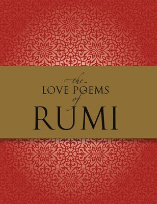 The Love Poems of Rumi - Khalili, Nader (Translated by)