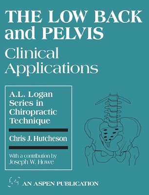 The Low Back and Pelvis: Clinical Applications - Hutcheson, Chris, and Howe, Joseph W