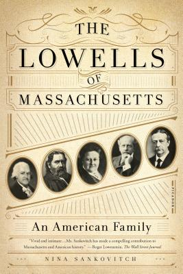 The Lowells of Massachusetts: An American Family - Sankovitch, Nina