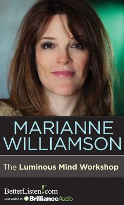 The Luminous Mind Workshop - Williamson, Marianne (Read by)