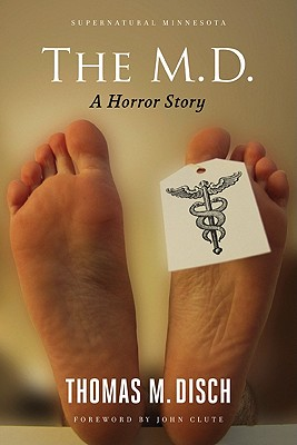 The M.D: A Horror Story - Disch, Thomas M