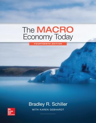 The Macro Economy Today - Schiller, Bradley R, and Gebhardt, Karen