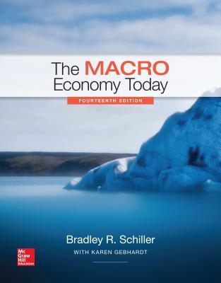 The Macro Economy Today - Schiller, Bradley, and Gebhardt, Karen