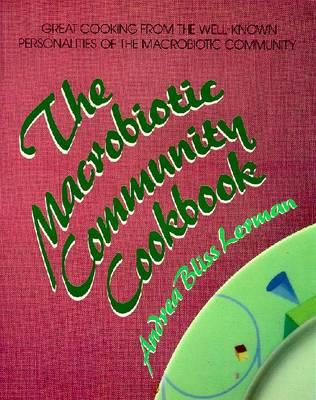 The Macrobiotic Community Cookbook - Lerman, Andrea