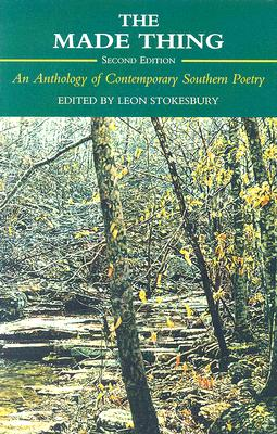 The Made Thing: An Anthology of Contemporary Southern Poetry - Stokesbury, Leon (Editor)