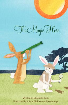 The Magic Hose - Kintz, Elizabeth