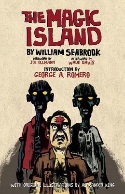 The Magic Island - Seabrook, William, and Ollmann, Joe (Foreword by), and Romero, George A (Introduction by)