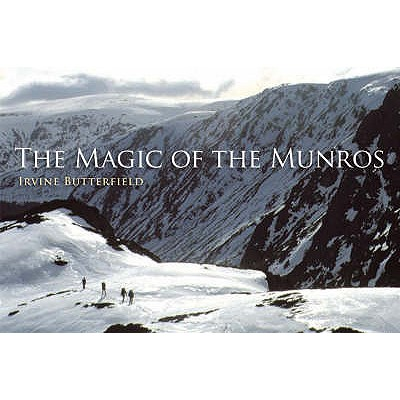 The Magic of the Munros - Butterfield, Irvine