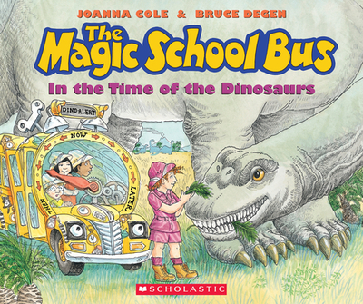 The Magic School Bus in the Time of the Dinosaurs (Revised Edition) - Cole, Joanna