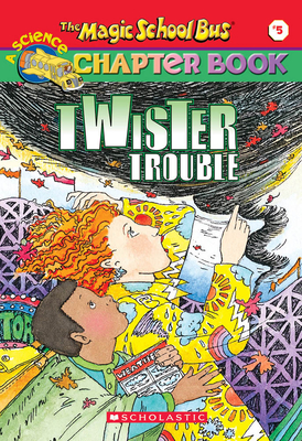 The Magic School Bus Science Chapter Book #5: Twister Trouble: Twister Trouble - Schreiber, Anne