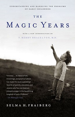 The Magic Years: Understanding and Handling the Problems of Early Childhood - Fraiberg, Selma H