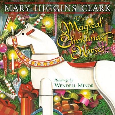 The Magical Christmas Horse - Clark, Mary Higgins