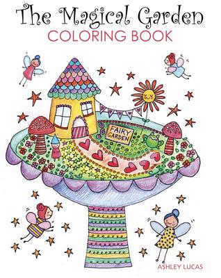 The Magical Garden Coloring Book - Lucas, Ashley