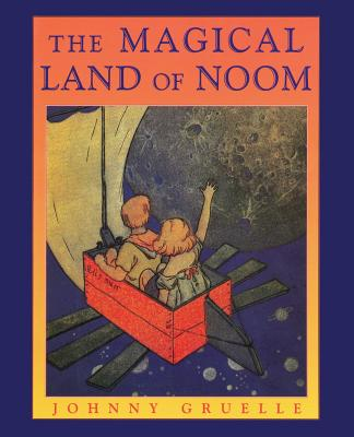 The Magical Land of Noom - Gruelle, Johnny