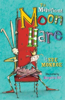The Magnificent Moon Hare - Monroe, Sue