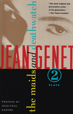 The Maids and Deathwatch: Two Plays - Genet, Jean, and Sartre, Jean-Paul (Preface by)
