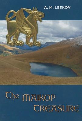 The Maikop Treasure - Leskov, A M