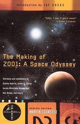 The Making of 2001: A Space Odyssey - Schwam, Stephanie (Editor), and Modern Library (Firm), and Cocks, Jay (Introduction by)