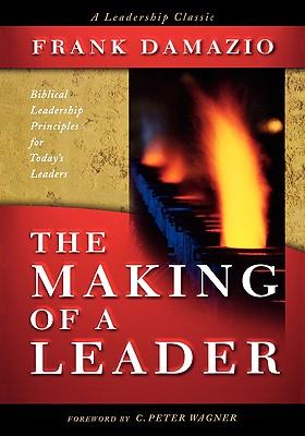 The Making of a Leader - Damazio, Frank, Pastor