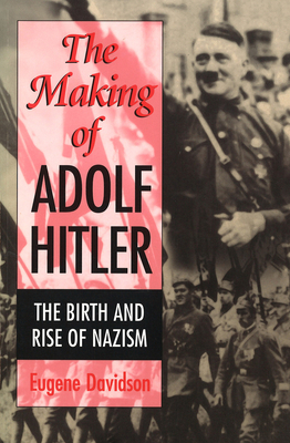 The Making of Adolf Hitler - Davidson, Eugene, and Davidson, Meyer