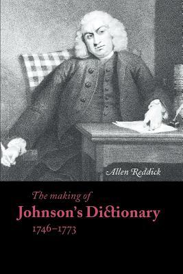 The Making of Johnson's Dictionary 1746-1773 - Reddick, Allen