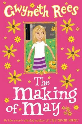 The Making of May - Rees, Gwyneth