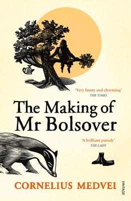The Making Of Mr Bolsover - Medvei, Cornelius