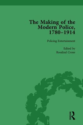 The Making of the Modern Police, 1780-1914, Part II vol 4 - Lawrence, Paul, and Clark, Janet, and Crone, Rosalind