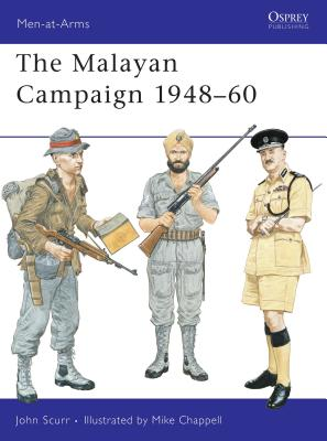 The Malayan Campaign 1948-60 - Scurr, John