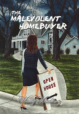 The Malevolent Homebuyer - Mading, Wally