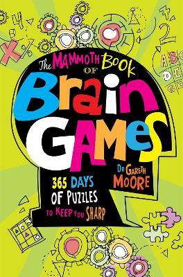 The Mammoth Book Of Brain Games - Moore, Gareth