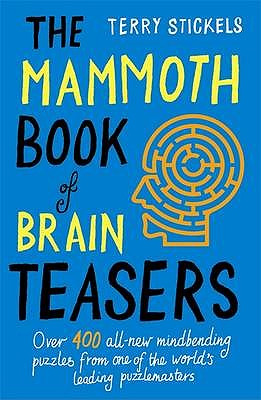 The Mammoth Book of Brain Teasers - Stickels, Terry