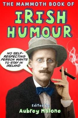 The Mammoth Book of Irish Humour - Malone, Aubrey