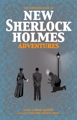 The Mammoth Book of New Sherlock Holmes Adventures - Ashley, Mike