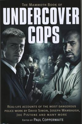 The Mammoth Book of Undercover Cops - Copperwaite, Paul