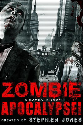 The Mammoth Book of Zombie Apocalypse! - Jones, Stephen (Editor)