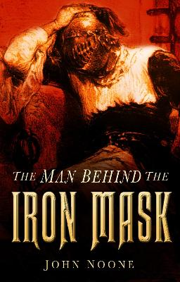 The Man Behind the Iron Mask - Noone, John