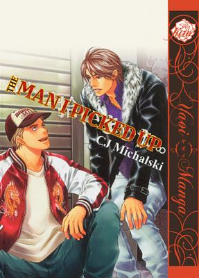 The Man I Picked Up (Yaoi) - Michalski, C. J. (Artist)