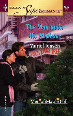 The Man Under the Mistletoe: The Men of Maple Hill - Jensen, Muriel