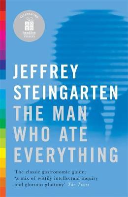 The Man Who Ate Everything - Steingarten, Jeffrey
