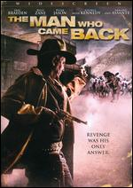 The Man Who Came Back - Glen Pitre