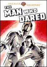 The Man Who Dared - Crane Wilbur
