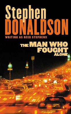 The Man Who Fought Alone - Donaldson, Stephen
