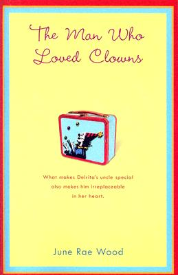 The Man Who Loved Clowns - Wood, June Rae