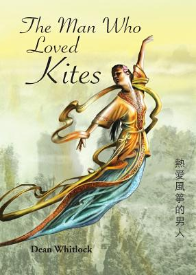 The Man Who Loved Kites - Whitlock, Dean