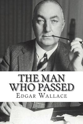 The Man Who Passed - Wallace, Edgar