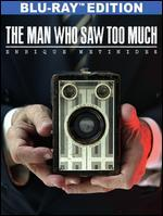 The Man Who Saw Too Much [Blu-ray]