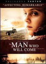 The Man Who Will Come