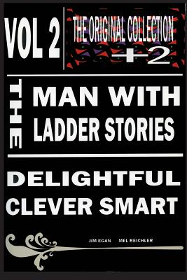The Man with the Ladder Stories Vol 2 - Egan, James, and Reichler, Melvin